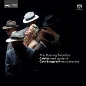 Roaring Twenties: Music By Britten Weill & Gershin / Cora Burggraaf, soprano; Calefax Reed Quintet [SACD]