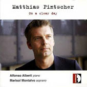 Matthias Pintscher (b.1971): 'On a Clear Day' - piano pieces and a song / Alfonso Alberti: piano; Marisol Montalvo: soprano