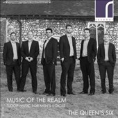 Music of the Realm: Tudor Music for Men's Voices / The Queen's Six