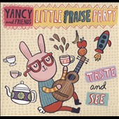 Yancy: Little Praise Party: Taste and See [Digipak]