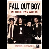 Fall Out Boy: In Their Own Words