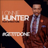 Structure/Lonnie Hunter: #Getitdone