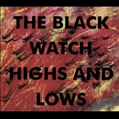 The Black Watch (Rock): Highs & Lows