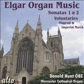 Edward Elgar (1857-1934): Organ Sonata Nos. 1 & 2; Voluntaries; Nimrod & Imperial March / Donald Hunt, organ