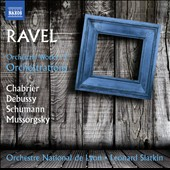Ravel: Orchestral Works Vol. 3 - Orchestrations of Chabrier: Menuet pompeux; Debussy: Sarabande; Danse; Schumann: Carnaval; Mussorgsky: Pictures at an Exhibition