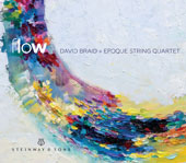David Braid/Epoque Quartet: David Braid: Flow [Digipak] *