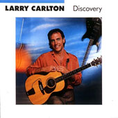 Larry Carlton: Discovery