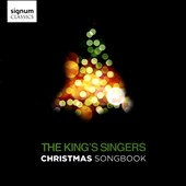 Christmas Songbook - Works by Adam, Berlin, Bernard, Carr, Connor, Coots, Gruber, Holst, Leach, Martin, Parrish, Wilhousky, Willis, Willson / The King's Singers