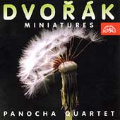 Dvor&#225;k: Miniatures / Panocha Quartet