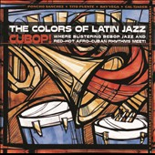 Various Artists: The Colors of Latin Jazz: Cubop!