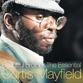 Curtis Mayfield: Beautiful Brother: The Essential Curtis Mayfield