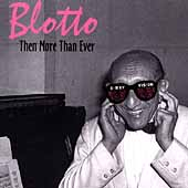 Blotto: Then More Than Ever *