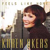 Karen Akers: Feels Like Home