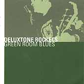The Deluxetone Rockets/The Deluxtone Rockets: Green Room Blues