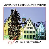 Mormon Tabernacle Choir: Joy to the World [Bonus Tracks]