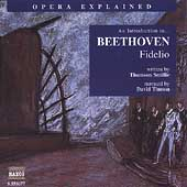 Opera Explained - An Introduction to Beethoven: Fidelio