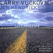 Larry Vuckovich: Cast Your Fate