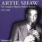 Artie Shaw: The Complete Rhythm Makers Sessions 1937-1938, Vol. 2