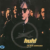The Blue Aeroplanes: Huh!: The Best, 1987-1992