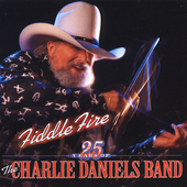 Charlie Daniels: Fiddle Fire: 25 Years of the Charlie Daniels Band