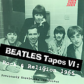 The Beatles: Beatles Tapes, Vol. 6: Rock and Religion 1966