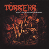 The Tossers: The Valley of the Shadow of Death
