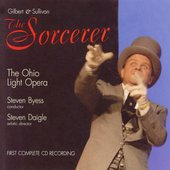 Gilbert & Sullivan: The Sorcerer / Steven Byess, et al