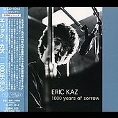 Eric Kaz: 1000 Years of Sorrow *