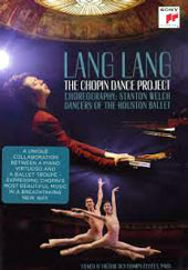 The Chopin Dance Project - Choreography by Stanton Welch / Dancers of the Houston Ballet, Lang Lang, piano (live from the Theatre des Champs Elysees in Paris) [DVD]