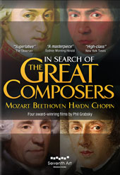 In Search of The Great Composers - Mozart, Beethoven, Haydn, Chopin: Four award-winning films by Phil Grabsky intertwine performances by the world's most eminent artsts with the composer's life and letters [5 DVDs]