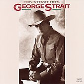 George Strait: Ten Strait Hits