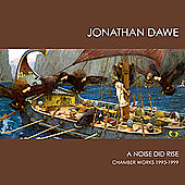 A Noise did Rise - Dawe - Works 1993-99 / Wolf, et al