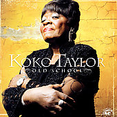 Koko Taylor: Old School *
