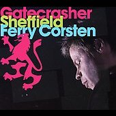 Ferry Corsten: Gatecrasher Sheffield
