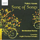 Hawes: Song of Songs / Elin Manahan Thomas, Roger Sayer, English Chamber Orchestra