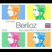 Ultimate Berlioz - The Essential Masterpieces