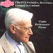 Chopin: Preludes, Berceuse, Fantasy in f / Vlado Perlemuter