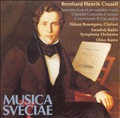 Bernhard Henrik Crusell: Works for Clarinet