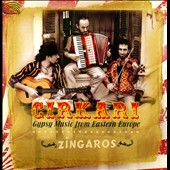 Zíngaros: Cirkari: Gypsy Music from Eastern Europe