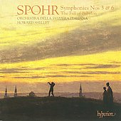 Spohr: Symphonies Nos. 3 & 6; The Fall of Babylon