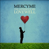 MercyMe: The Generous Mr. Lovewell