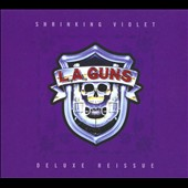 L.A. Guns: Shrinking Violet [Deluxe Reissue] [Digipak]