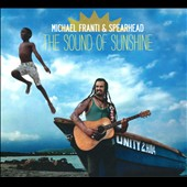Michael Franti & Spearhead/Michael Franti: The  Sound of Sunshine [Digipak] *