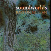 Barton McLean: Soundworlds