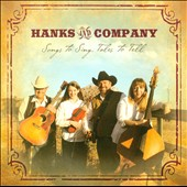 Hanks and Company: Songs To Sing, Tales To Tell