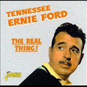 Tennessee Ernie Ford: The Real Thing
