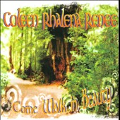 Coleen Rhalena Renee: Come Walk in Beauty
