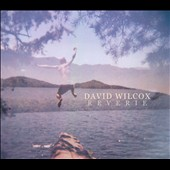 David Wilcox: Reverie [Digipak]