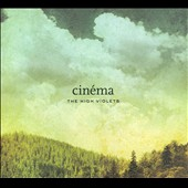 The High Violets: Cinéma