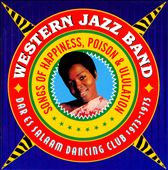Western Jazz Band: Songs of Happiness, Poison and Ululation